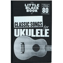 The Little Black Songbook. Classic Songs For Ukelele. Letras y Acordes