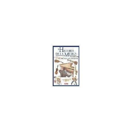 Catucci, Stefano. La Historia de la Música. Sonidos, Instrumentos, Protagonistas