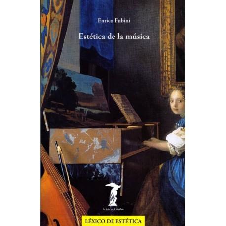 Fubini, Enrico. Estética de la Música. Antonio Machado Libros