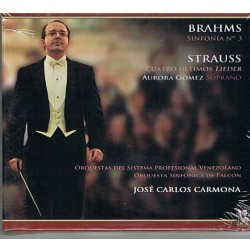 "JOSE CARLOS CARMONA DIRIGE: ""BRAHMS. SINFONIA Nº3"" ""STRAUSS. 4 ULTIMOS LIEDERS"" (CD)"