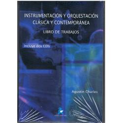 Agustín Charles. Instrumentación y Orquestación Clásica y Contemporánea. Libro de Trabajos