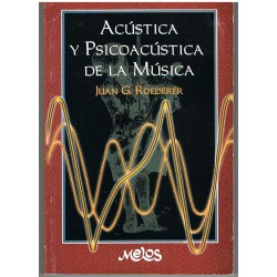 Roederer, Juan. Acústica y Psicoacústica de la Música