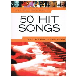 REALLY EASY PIANO. 50 HIT SONGS From Pop to Jazz