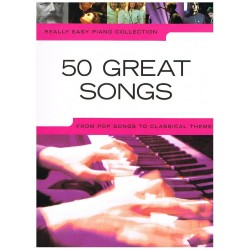 REALLY EASY PIANO. 50 GREAT SONGS