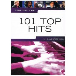 REALLY EASY PIANO. 101 TOP HITS