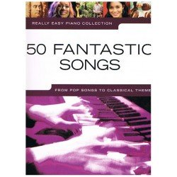REALLY EASY PIANO. 50 FANTASTIC SONGS