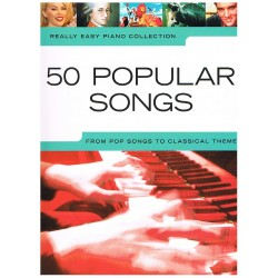 REALLY EASY PIANO. 50 POPULAR SONGS. From pop to classical.