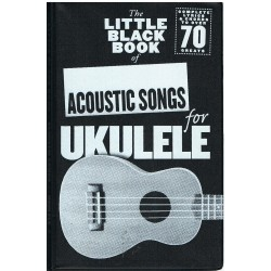 The Little Black Songbook. Acoustic Songs For Ukelele. Letras y Acordes