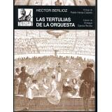 Berlioz, Hector. Las Tertulias De La Orquesta