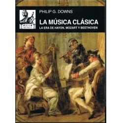 Downs, Philip G. La Música Clásica. La Era de Haydn, Mozart y Beethoven