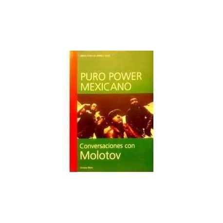 Blanc, Enrique. Puro Power Mexicano. Conversaciones con Molotov. SGAE