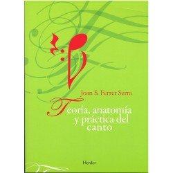 Ferrer Serra, Joan. Teoría, Anatomía y Práctica del Canto.