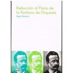 Riemann, Hugo. Reducción al Piano de la Partitura de Orquesta