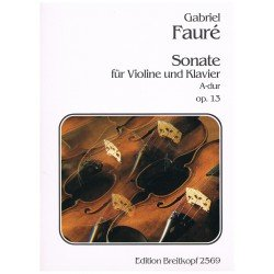 Fauré, Gabriel. Sonata Op.13 en La Mayor para Violín y Piano