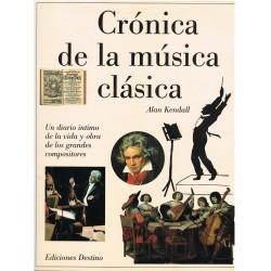 Kendall. Crónica de la Música Clásica. Vida y Obra de Grandes Compositores