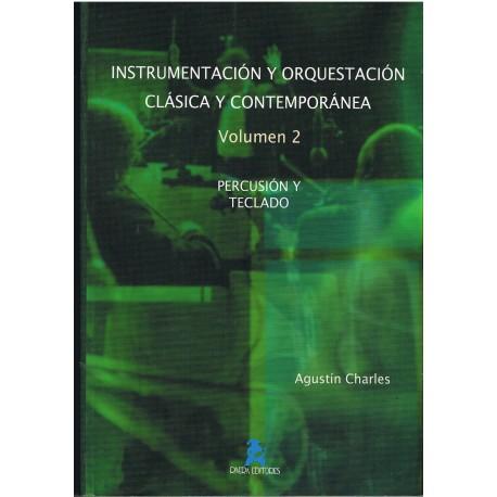 Charles, Agustin. Instrumentación y Orquestación Clásica y Contemporánea Vol.2 Percusión y Teclado. Rivera