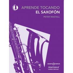 WASTALL .P APRENDE TOCANDO EL Saxofón (Nueva Edición)
