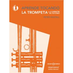 WASTALL .P APRENDE TOCANDO LA TROMPETA Y EL CORNETIN DE PISTONES (Nueva Edición)