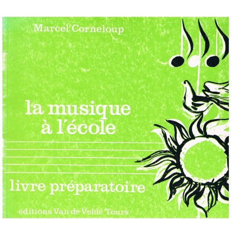 Corneloup, Marcel. La Musique a L'Ecole. Preparatorio