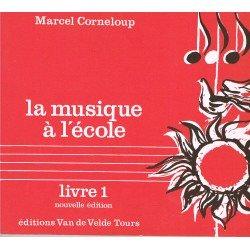 Corneloup, Marcel. La Musique a L'Ecole Vol.1