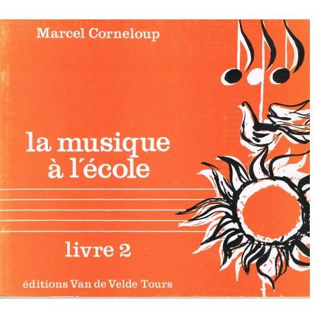 Corneloup, Marcel. La Musique a L'Ecole Vol.2