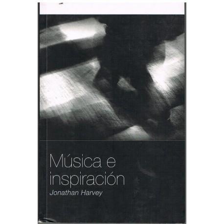 Harvey, Jonathan. Música e Inspiración