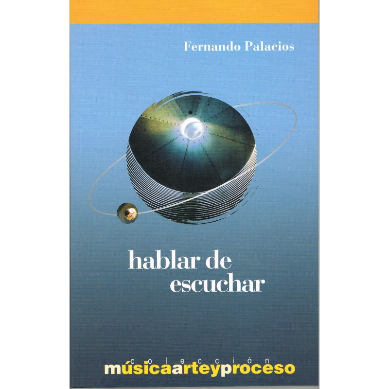 Palacios, Fernando. Hablar de Escuchar