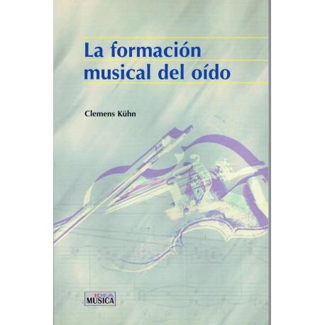 Kuhn, Clemens. La Formación Musical del Oído