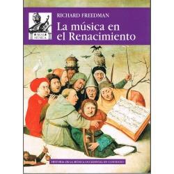 Freedman, Richard. La Música en el Renacimiento