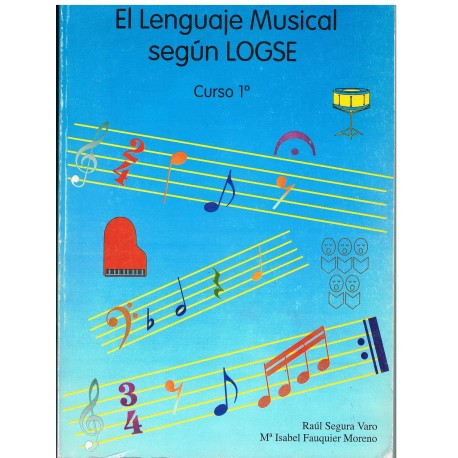 Segura/Fauquier. El Lenguaje Musical según LOGSE 1º