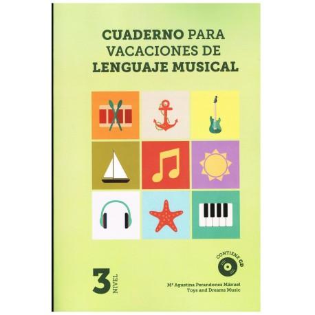 Perandones, Mª Agustina. Cuaderno para Vacaciones de Lenguaje Musical Nivel 3
