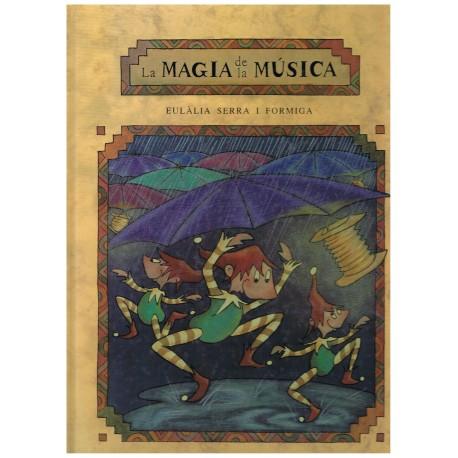 Serra i Formiga, Eulalia. La Magia de la Música (Cuento Infantil)
