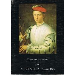 Ruiz Tarazona, Andrés. Discoteca Esencial