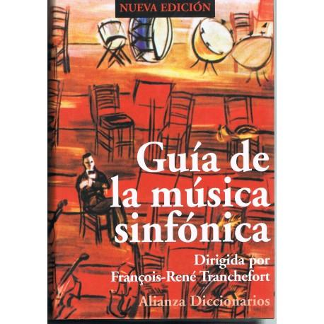 Tranchefort, Francois-René. Guía de la Música Sinfónica. Alianza