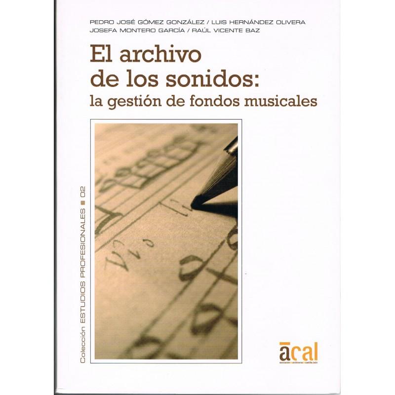 Gómez/Hernández/Montero/Vicente. El Archivo de los Sonidos: la Gestión de Fondos Musicales