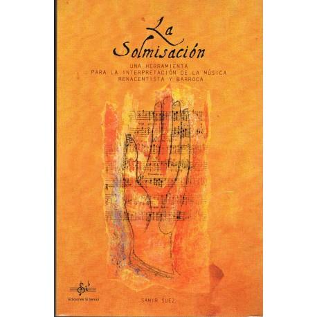 Suez, Samir. La Solmisación. Una Herramienta para la Interpretación de la Música Renacentista y Barroca