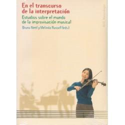 Nettl/Russell. En el Transcurso de la Interpretación. Estudios Sobre la Improvisación Musical