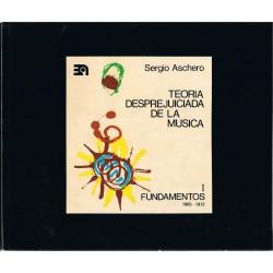 Aschero, Sergio. Teoría Desprejuiciada de la Música I. Fundamentos