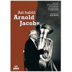 Nelson, Bruce. Así Habló Arnold Jacobs. Guía para el desarrollo de músicos de Viento Metal