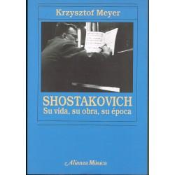 Meyer, Krzysztof. Shostakovich. Su Vida, Su Obra, Su Epoca