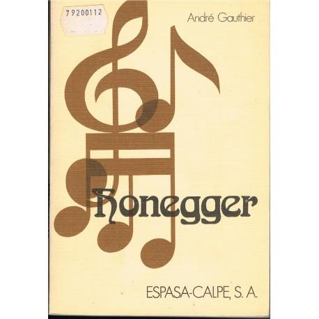 Gauthier, André. Honegger (Biografía). Espasa Calpe