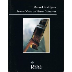 Rodriguez, Manuel. Arte y Oficio de Hacer Guitarras