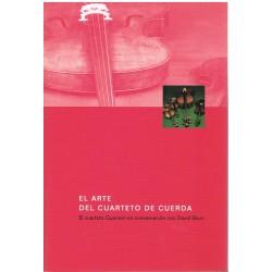 El Arte del Cuarteto de Cuerda. El Cuarteto Guarneri en Conversaciones con David Blum