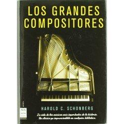 Schonberg, Harold. Los Grandes Compositores