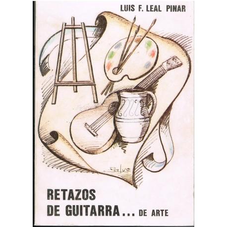 Leal Pinar, Luis. Retazos de Guitarra…de Arte