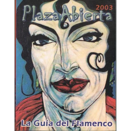 Varios. Plaza Abierta 2003. Guia del Flamenco. Acadap