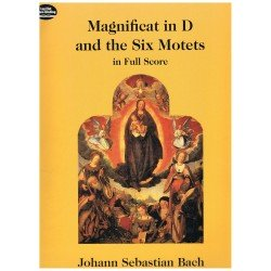 Bach, J.S. Magnificat en Re Mayor y Los Seis Motetes (Full Score)