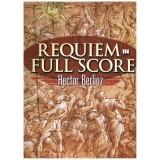 Berlioz, Hector. Requiem (Full Score)