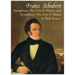 Schubert, Franz. Sinfonía Nº3 en Re Mayor / Sinfonía Nº6 en Do Mayor (Full Score)