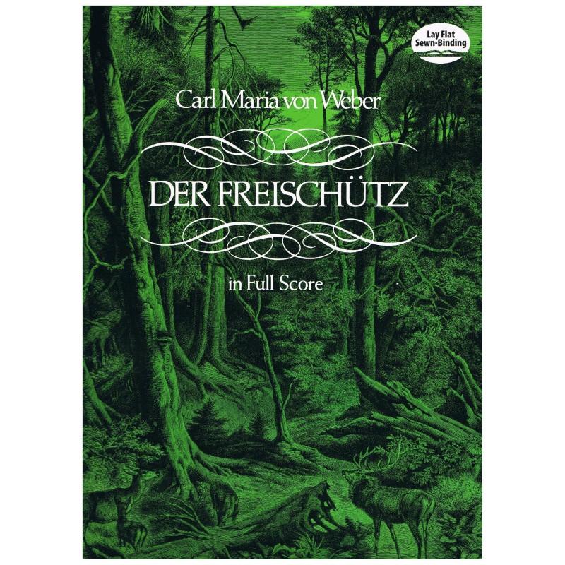 Weber, Carl Maria. Der Freitschutz. El Cazador Furtivo (Full Score)